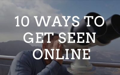 10 Ways To Get Seen Online in 2019