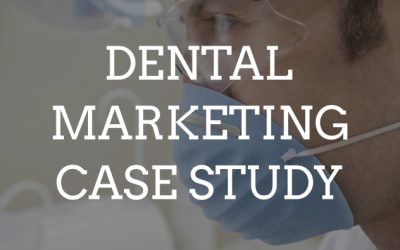 Dental Practice Marketing – Case Study