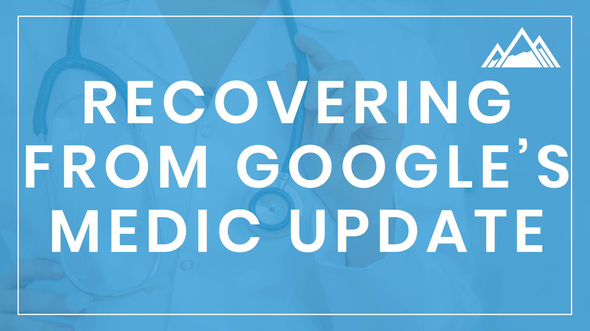 "Recovering From Google's ""Medic"" Update"