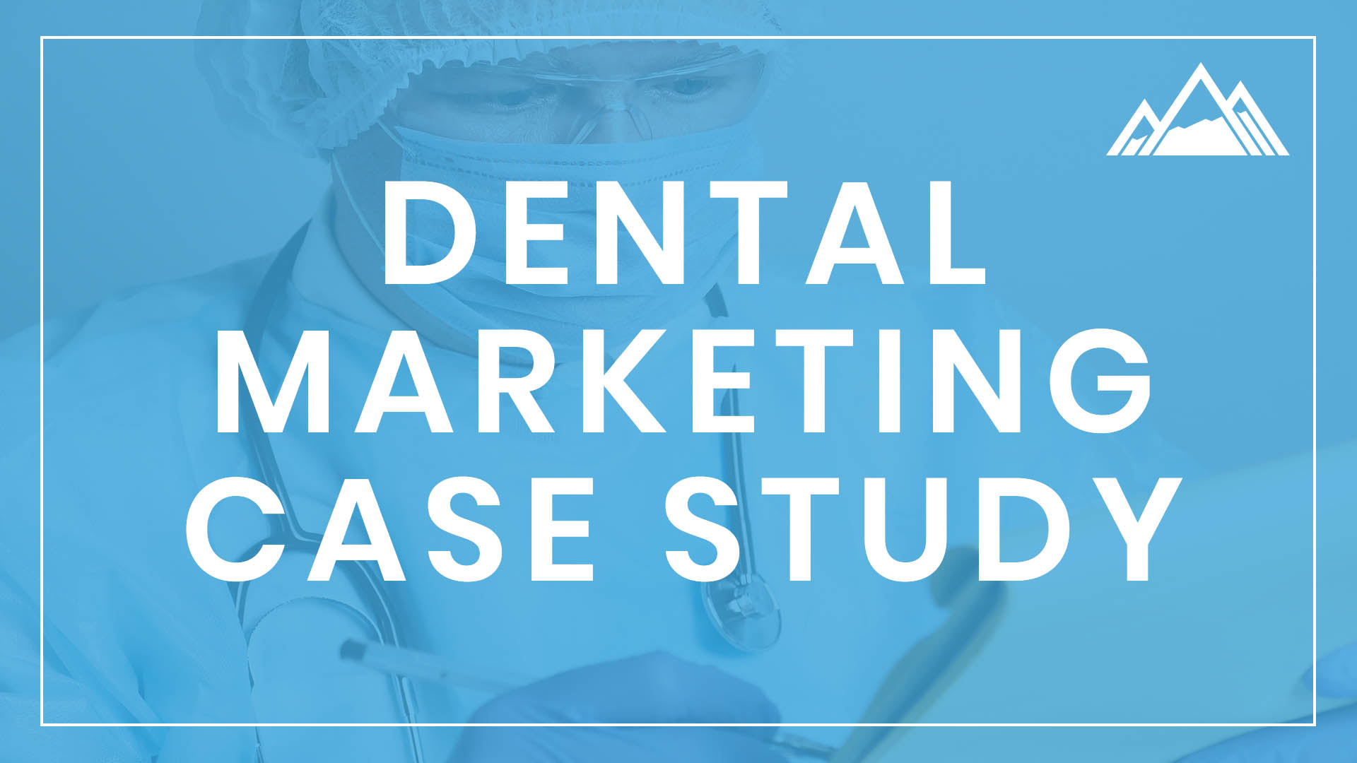 Dental Practice Marketing – Case Study