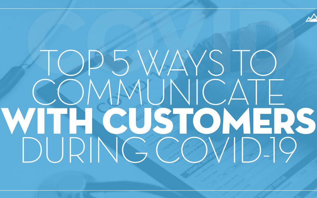 Top 5 Ways to Communicate with Customers During COVID-19